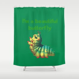 I'm a beautiful butterfly Shower Curtain