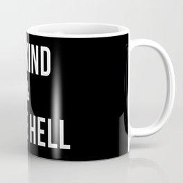 Be Kind & Raise Hell (Black) Coffee Mug