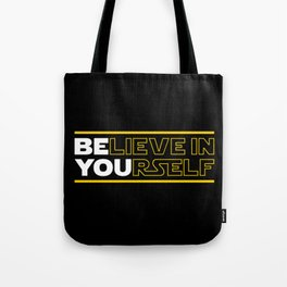 Believe In Yourself (Be You) Typography Tote Bag