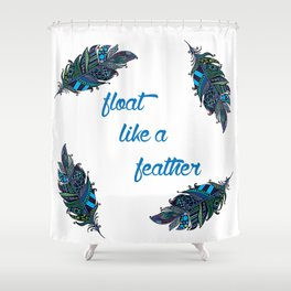 Float Like a Feather Shower Curtain
