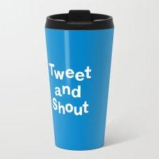 Tweet & Shout! Travel Mug