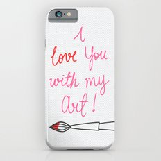 Love you with my Art Slim Case iPhone 6s
