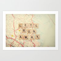 run Art Prints featuring let's run away by shannonblue