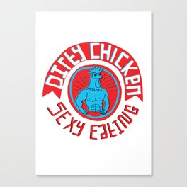 Dirty Chicken  - Sexy Eating  Canvas Print