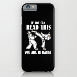 If You Can Read This You Are In Range | Martial Arts iPhone Case