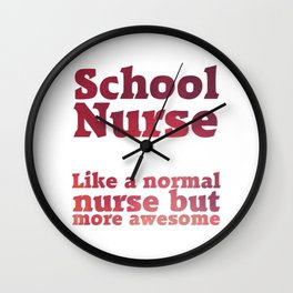 School Nurse  Like a normal nurse but more awesome Wall Clock