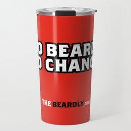 NO BEARD? NO CHANCE. Travel Mug