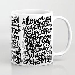 LOVE YOU IN THE MORNING... Coffee Mug