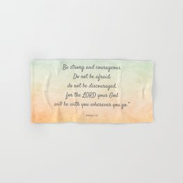 Be Strong and Courageous, Bible Quote, Joshua 1:9 Hand & Bath Towel