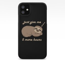 Sloth - 5 More Hours iPhone Case