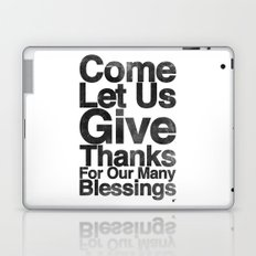 COME, LET US GIVE THANKS FOR OUR MANY BLESSINGS (A Prayer of Gratitude) Laptop & iPad Skin
