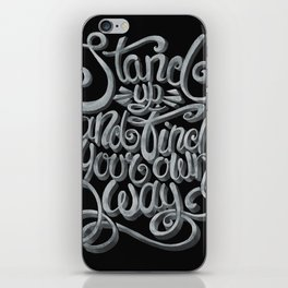 Stand up and find your own way iPhone Skin
