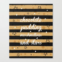 Chocolate Pudding Canvas Print