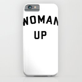 Woman Up iPhone Case