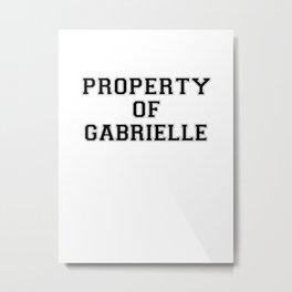 Property of GABRIELLE Metal Print