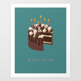 Let them eat cake... Art Print