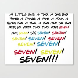 Friends quotes - Seven! Canvas Print