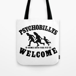 PSYCHOBILLYS WELCOME - COME INTO THE PIT Tote Bag