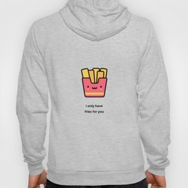 JUST A PUNNY FRENCH FRIES JOKE! Hoody