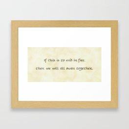 We Will All Burn Together Framed Art Print