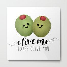 Olive Me Loves Olive You Metal Print