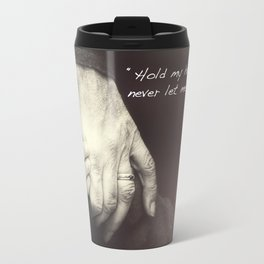The Journey. Holding hands plus quote. Travel Mug