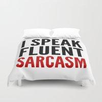 sarcasm Duvet Covers featuring I SPEAK FLUENT SARCASM by CreativeAngel