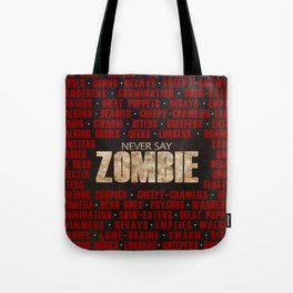 Never Say Zombie Tote Bag