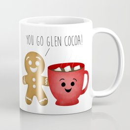 You Go Glen Cocoa! Coffee Mug