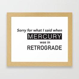 Mercury in Retrograde Framed Art Print
