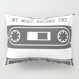 Mixtape of My Most Recent Cry Pillow Sham