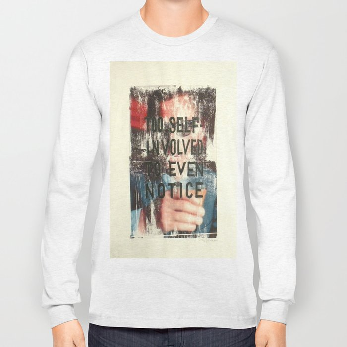TOO SELF INVOLVED Long Sleeve T-shirt