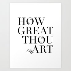 How Great Thou Art. Art Print