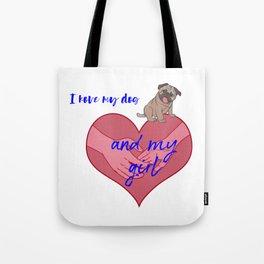 I Love My Dog And My Girl ... Tote Bag