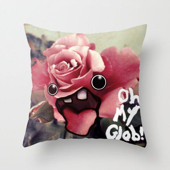 OH MY GLOB! Throw Pillow