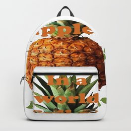 In A World Full Of Apples, Be A Pineapple Backpack