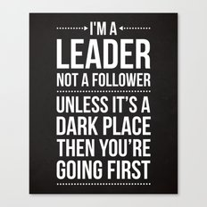 Leader / Dark Place Funny Quote Canvas Print