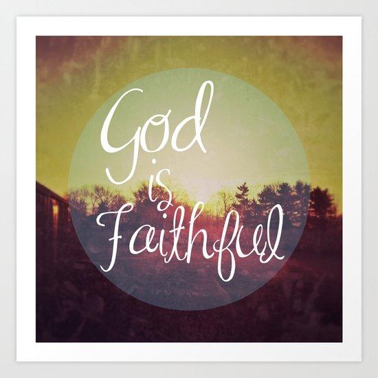 God is Faithful Art Print