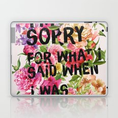 I'm Sorry For What I Said When I Was Hungry. Laptop & iPad Skin