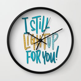 Light Up For You Wall Clock