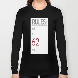 Rule 62 (list) Long Sleeve T-shirt