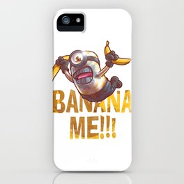 Banana Me!!! iPhone Case