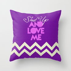 SHUT UP AND LOVE ME © - PINK EDITION - Throw Pillow