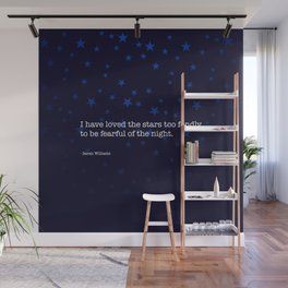 I have loved the stars too fondly to be fearful of the night. Wall Mural