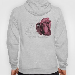 I am Grateful that Thorns have Roses Hoody
