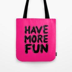 have more fun - pink Tote Bag
