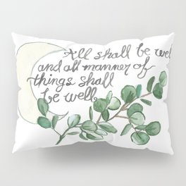 All Shall Be Well Pillow Sham