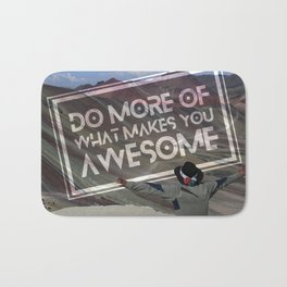 Do More Of What Makes You Awesome Bath Mat