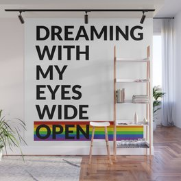 DREAMING WITH MY EYES WIDE OPEN Wall Mural