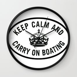 Keep Calm and Carry on boating Wall Clock